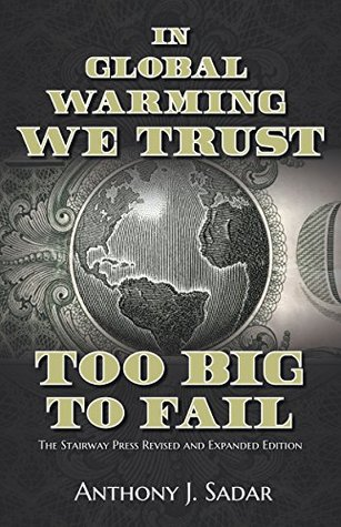 In Global Warming We Trust: Too Big to Fail, The Stairway Press Revised and Expanded Edition