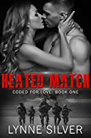 Heated Match (Coded for Love, #1)