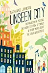 Book cover for Unseen City:The Majesty of Pigeons, the Discreet Charm of Snails & Other Wonders of the Urban Wilderness