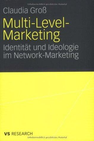 Multi-Level-Marketing: Identität und Ideologie im Network-Marketing