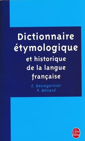 Dictionnaire étymologique Et Historique De La Langue Française