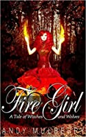 Fire Girl (A Tale of Witches and Wolves, #1)