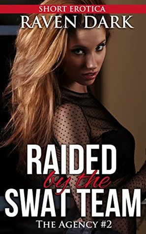 Raided by the SWAT Team (The Agency #2)
