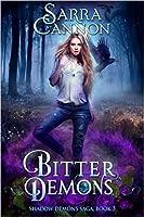 Bitter Demons (The Shadow Demons Saga #3)