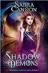 Shadow Demons (The Shadow Demons Saga #4)