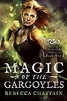 Magic of the Gargoyles (Gargoyle Guardian Chronicles, #1)