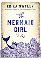 The Mermaid Girl: A Story (Kindle Single)