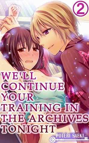 We'll continue your training in the archives tonight, Vol. 2