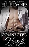 Connected Hearts, Vol. 2 (The Matchmaker 2 #2)