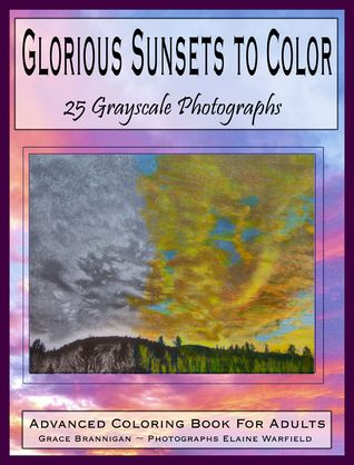 Glorious Sunsets to Color: 25 Grayscale Photographs ...