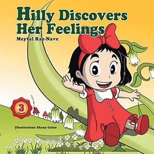 Children's Books: Hilly Discovers Her Feelings: Kids books about growing up and facts of life ages 2-8 ((bedtime stories) (values) (colorful picture books) Book 3)