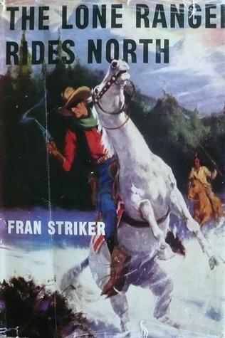 The Lone Ranger Rides North