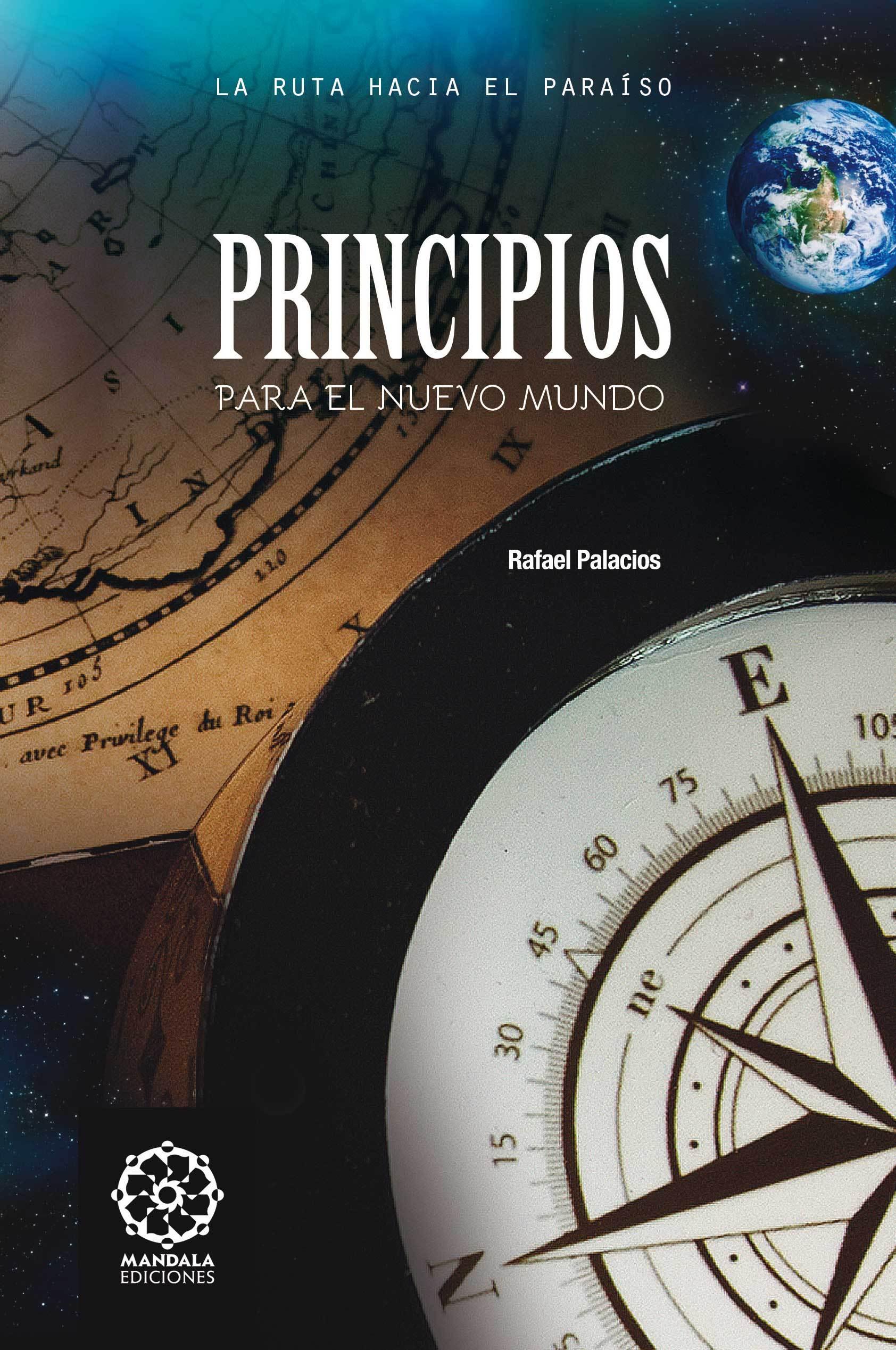 Principios para el nuevo mundo  by  Rafael Palacios