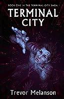 Terminal City (The Terminal City Saga Book 1)