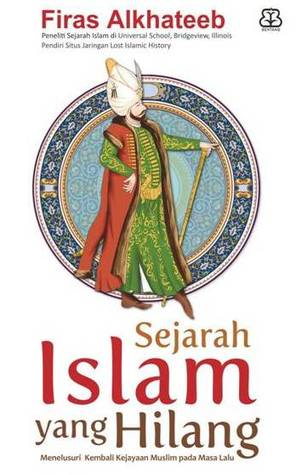 Lost Islamic History: Reclaiming Muslim Civilisation from