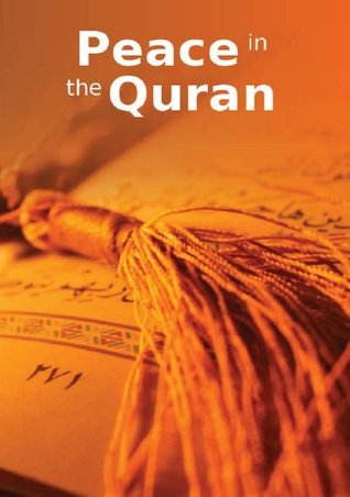 Peace in the Quran: Islamic Books on the Quran, the Hadith and the Prophet Muhammad