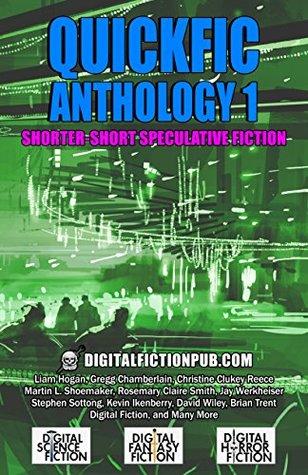 Quickfic Anthology 1: Shorter-Short Speculative Fiction