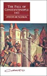 The Fall of Constantinople 1453 by Steven Runciman