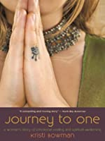 Journey to One: A Woman's Story of Emotional Healing and Spiritual Awakening
