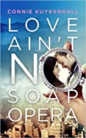 Love Ain't No Soap Opera (Shadybrook Series #1)