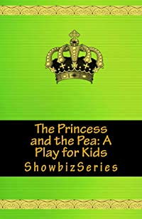 The Princess and the Pea: A Play for Kids (ShowbizSeries)