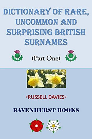 Dictionary of Rare, Uncommon and Surprising British Surnames