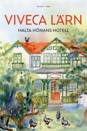 Halta hönans hotell by Viveca Lärn