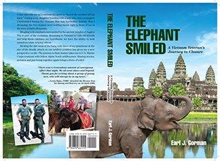 THE ELEPHANT SMILED: A Vietnam Veteran's Journey to Closure