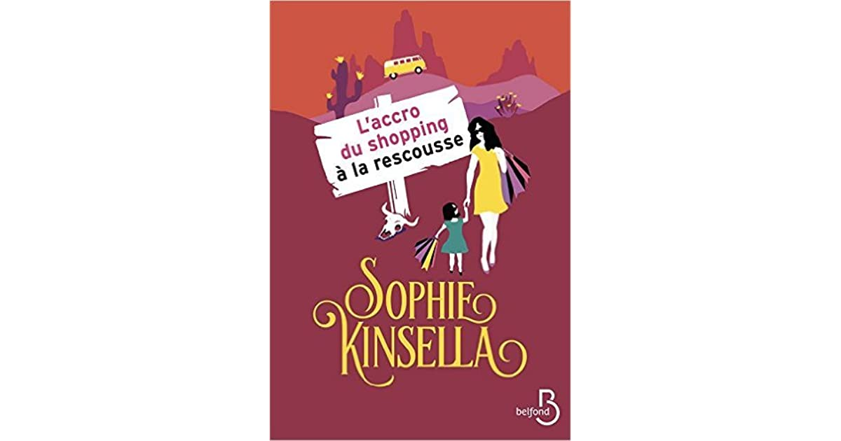 Sophie Kinsella Quote You Can Want And Want And Want But: L'Accro Du Shopping à La Rescousse By Sophie Kinsella