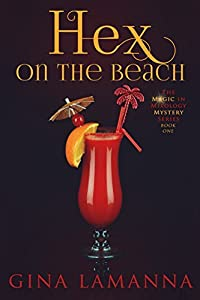 Hex on the Beach (Magic & Mixology Mystery, #1)