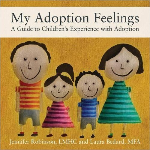 My Adoption Feelings: A Guide to Childrens Experience with Adoption Jennifer Robinson Lmhc