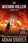 The Wizard Killer - Season One by Adam Dreece