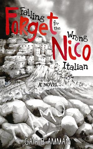 Forget Nico: Falling for the Wrong Italian (The Italian Saga #3)
