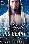 To Steal His Heart (Matt Glenn, #1)