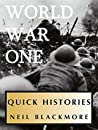 A Quick History of World War One (Quick Histories)