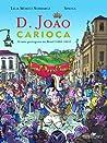D. João Carioca: a Corte Portuguesa Chega ao Brasil (1808-1821)