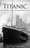 Titanic: The Story About The Unsinkable Ship