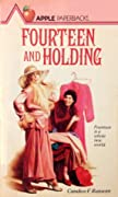 Fourteen and Holding