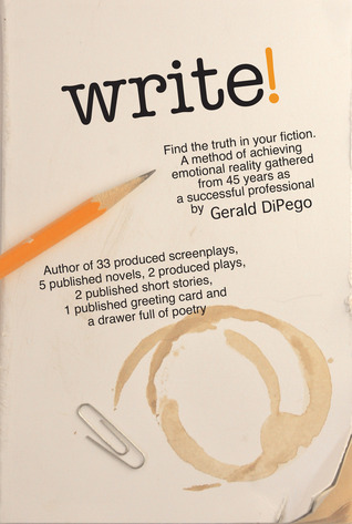 Write!: Find the Truth in Your Fiction