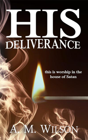 His Deliverance, A Revive Series Spin-Off (The Revive Series)