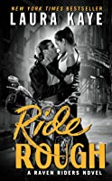 Ride Rough (Raven Riders, #2)
