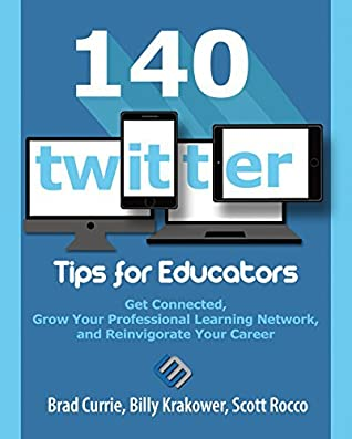 140 Twitter Tips for Educators by Brad Currie