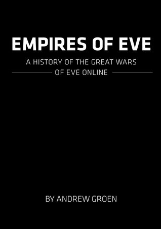 Empires of Eve: A History of the Great Empires of Eve Online
