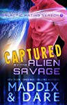 Captured by the Alien Savage (Galactic Mating Season, #1)