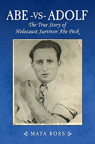 Abe-vs-Adolf: The True Story of Holocaust Survivor Abe Peck