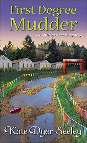 First Degree Mudder (Pacific Northwest Mystery #4)