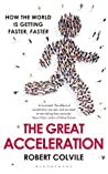 The Great Acceleration by Robert Colvile