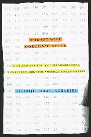 The Spy Who Couldn't Spell: A Dyslexic Traitor, an