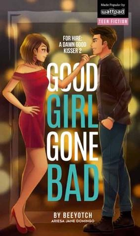 Good Girl Gone Bad By Ariesa Jane Domingo