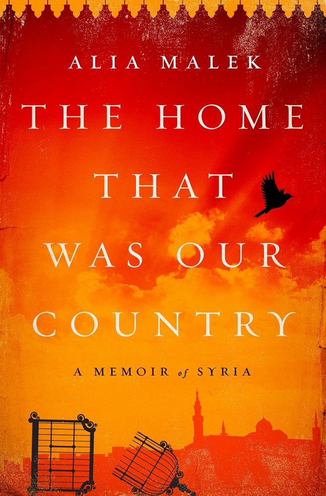 The Home That Was Our Country A Memoir of Syria